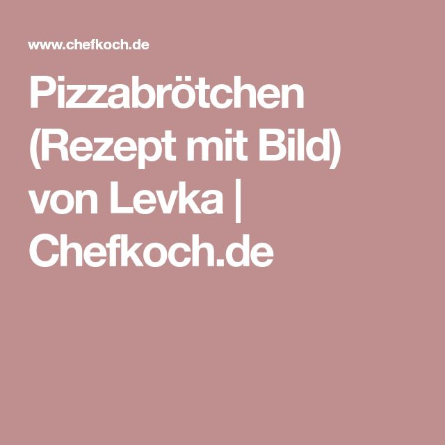 Pizzabrötchen (Rezept mit Bild) von Levka   Chefkoch.de