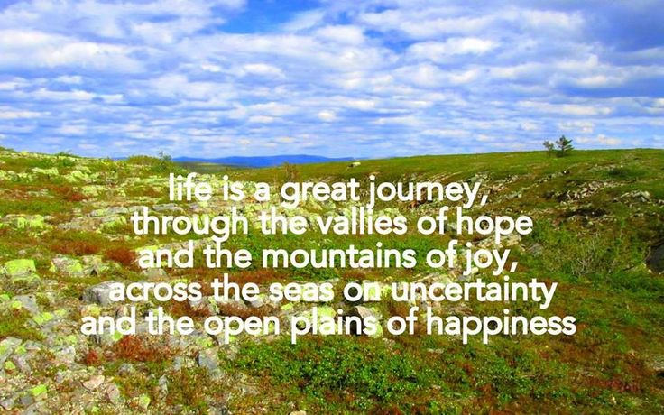 Life is a great journey