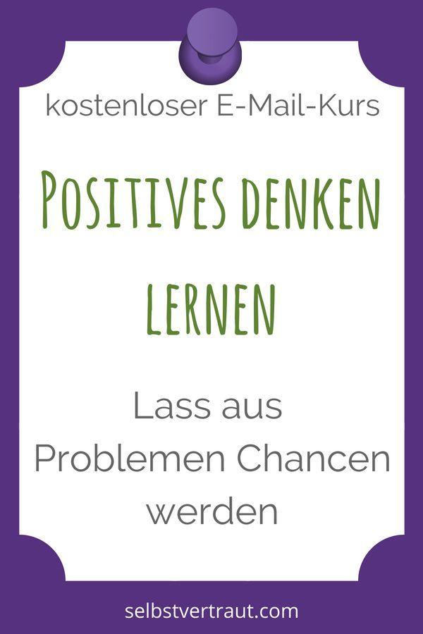 Positives Denken Lernen Geht Ganz Leicht Mit Diesem Kostenlosen E M