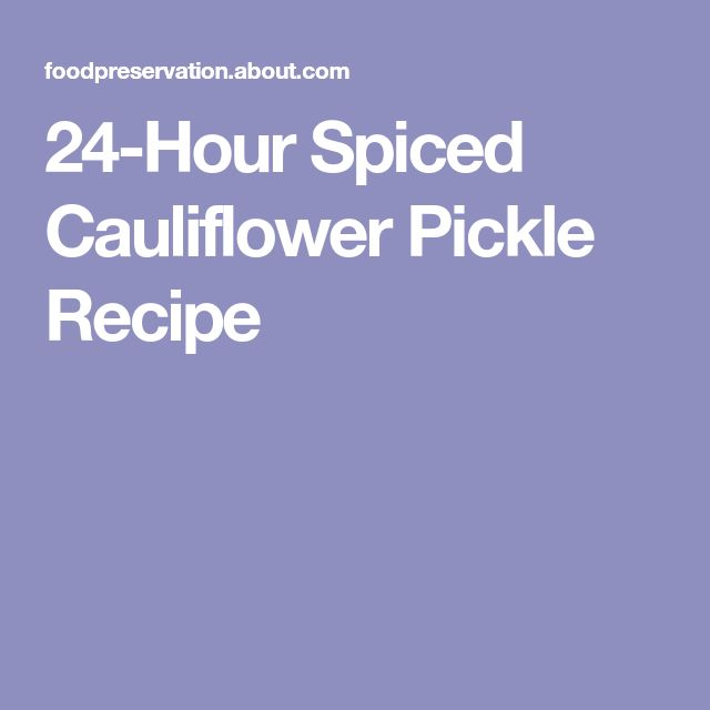 24-Hour Spiced Cauliflower Pickle Recipe