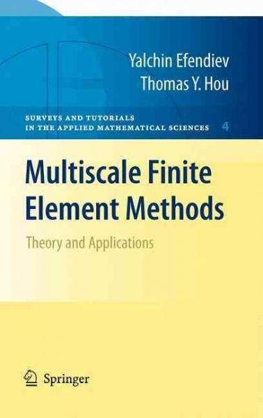 Multiscale Finite Element Methods: Theory and Applications