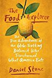 The Food Explorer: The True Adventures of the Globe-Trotting Botanist Who Transformed What America Eats by Daniel Stone (Author) #Kindle US #NewRelease #Cookbooks #Food #Wine #eBook #ad