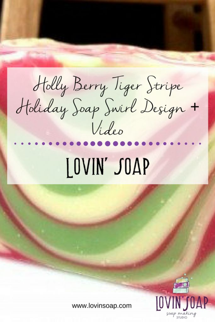 Holly Berry Tiger Stripe Holiday Soap Swirl Design + Video -  Soap | Handmade Soap | DIY Soap | Soap Making | Soapmaking | Learn to make soap | Natural Soap | Soap Recipe | Soap Tutorial