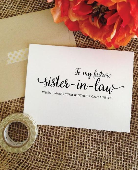 To My Future Sister In Law When I Marry Your Brother I Gain A Sister