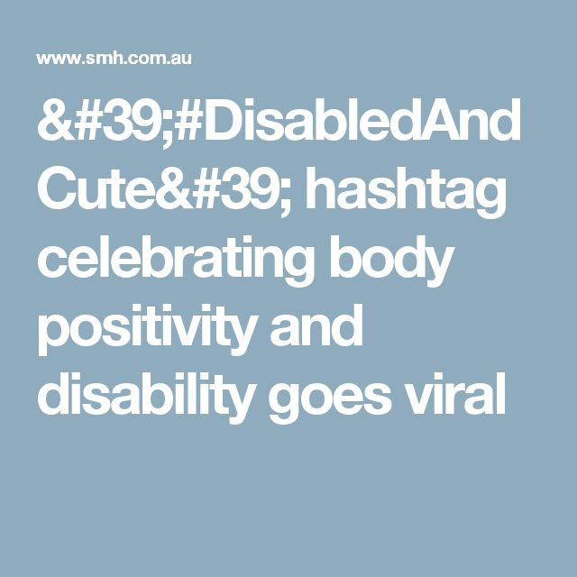 '#DisabledAndCute' hashtag celebrating body positivity and disability goes viral