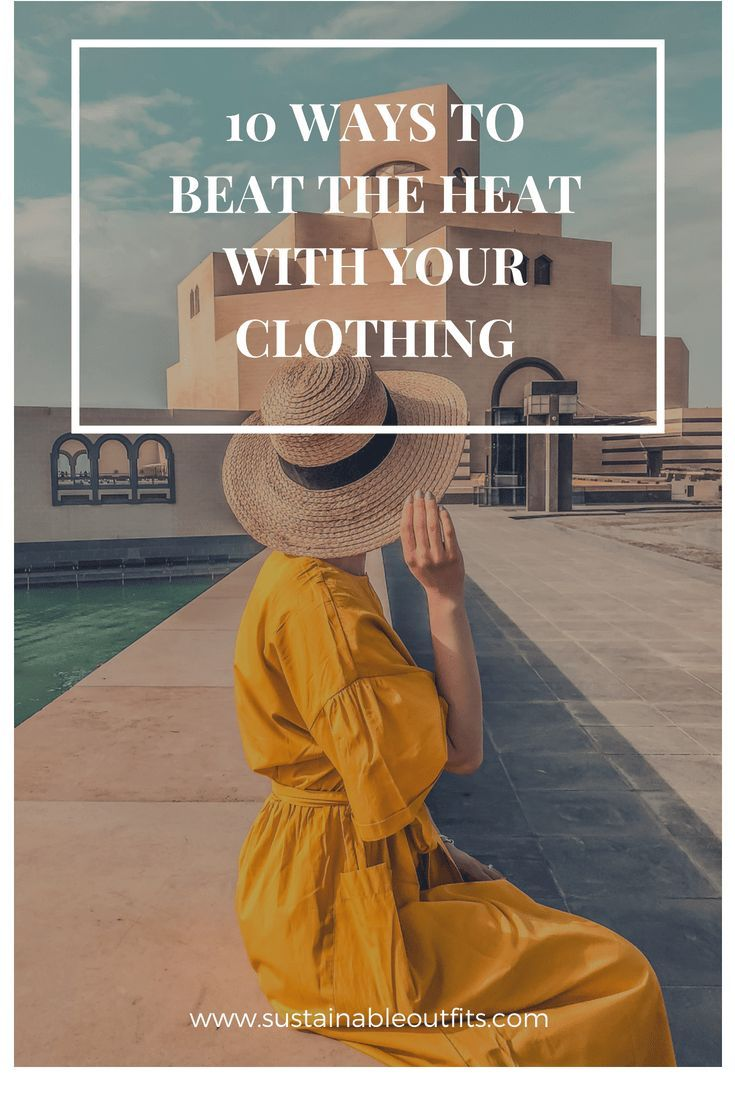 3c2961a7729 10 Ways to Beat the Heat with Your Clothing