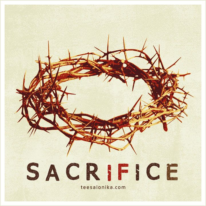 Sacrifice — http://goo.gl/5L59c8   Mahkota Duri   Penebusan   Paskah   Jumat Agung   Kristus