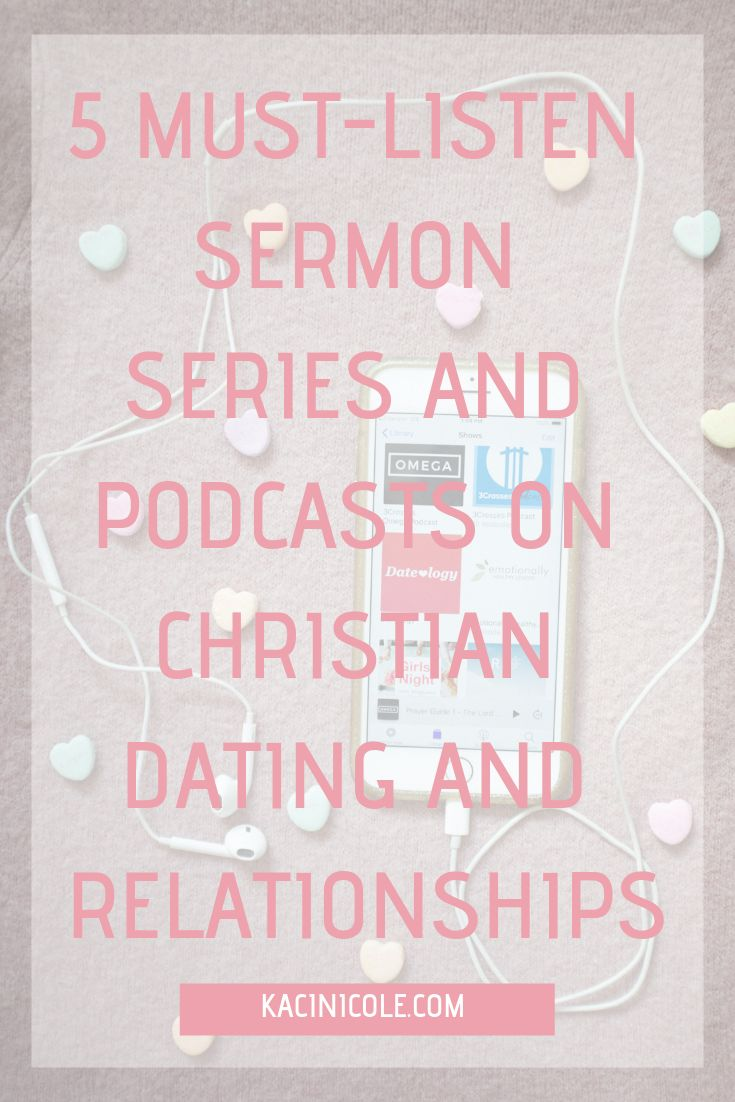 5 Must-Listen Sermon Series and Podcasts on Christian Dating and Relationships