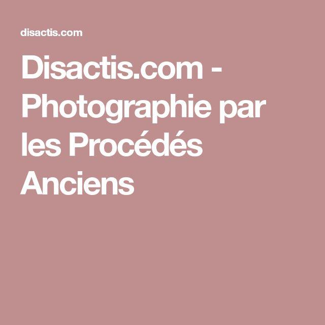 Disactis.com - Photographie par les Procédés Anciens