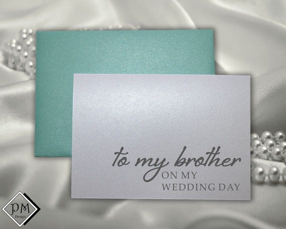 Gift Ideas For Brother On Wedding Day : to my brother on my wedding day from bride groom family wedding gift ...