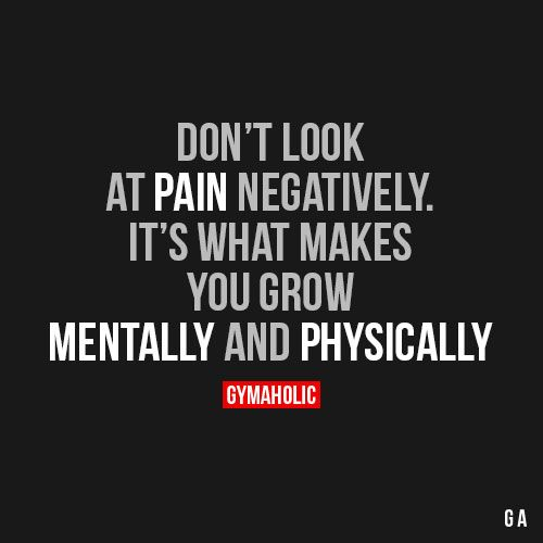 Don't Look At Pain Negatively