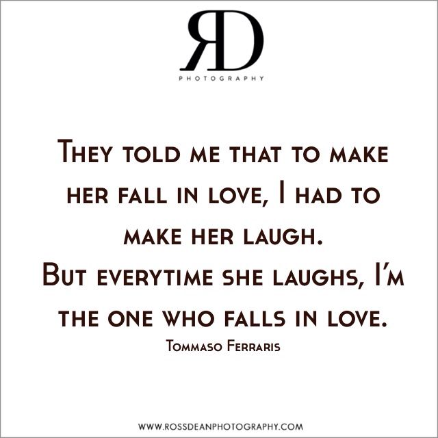 Every time she laughs  #rdpquotes   Http://www.rossdeanphotography.com