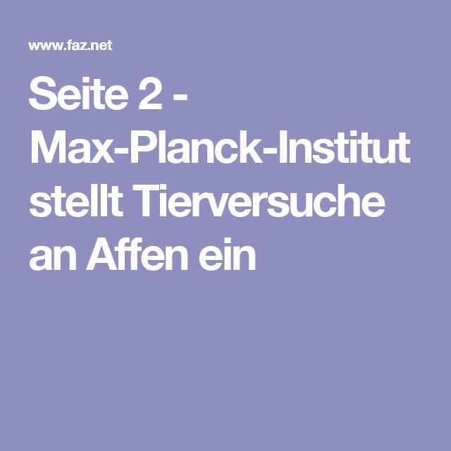 Seite 2 - Max-Planck-Institut stellt Tierversuche an Affen ein