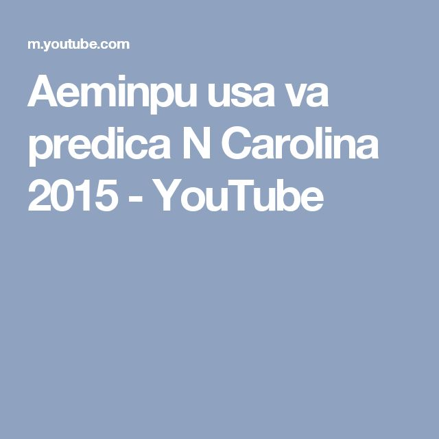 Aeminpu usa va predica N Carolina 2015 - YouTube