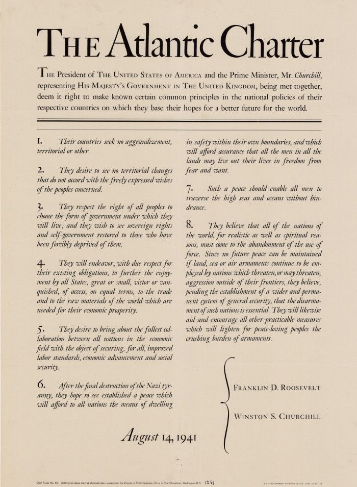 """The Atlantic Charter was the agreement of declaration of war aims between Roosevelt and Churchill. Churchill hoped for a military dedication but both countries ended up promising collective security, disarmament, self-determination economic cooperation and also freedom of the seas. Roosevelt would """"wage war"""" and do """"everything"""" to """"force an incident."""""""