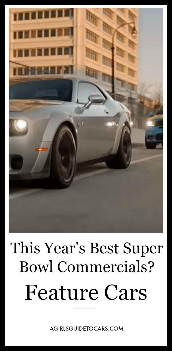 The Best Super Bowl Ads The Car Commercials A Girls Guide To Cars Super Bowl Super Bowl Commercials Car