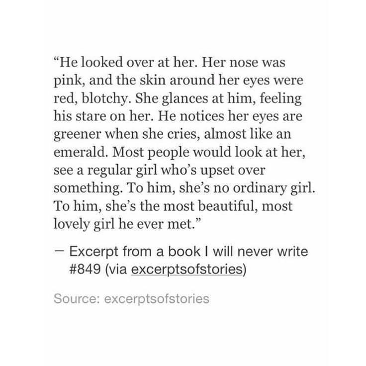 To him, she's the most beautiful, most lovely girl he ever met.' - Excerpt from a book I will never write