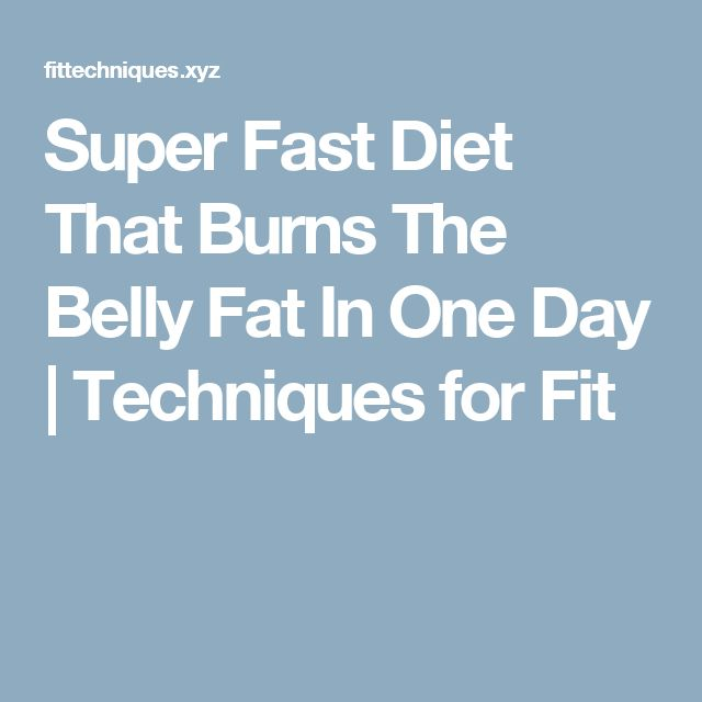 Super Fast Diet That Burns The Belly Fat In One Day     Techniques for Fit
