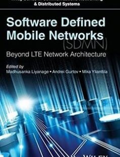 Software Defined Mobile Networks: Beyond LTE Network Architecture 1st Edition free download by Madhusanka Liyanage Andrei Gurtov Mika Ylianttila ISBN: 9781118900284 with BooksBob. Fast and free eBooks download.  The post Software Defined Mobile Networks: Beyond LTE Network Architecture 1st Edition Free Download appeared first on Booksbob.com.