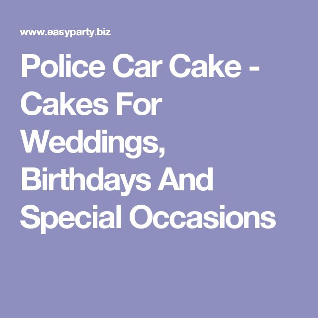 Police Car Cake - Cakes For Weddings, Birthdays And Special Occasions