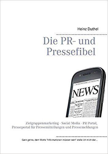 Die PR- und Pressefibel: Zielgruppenmarketing - Social Media - PR Portal, Presseportal für Pressemitteilungen und Pressemeldungen http://dld.bz/f4xJ5