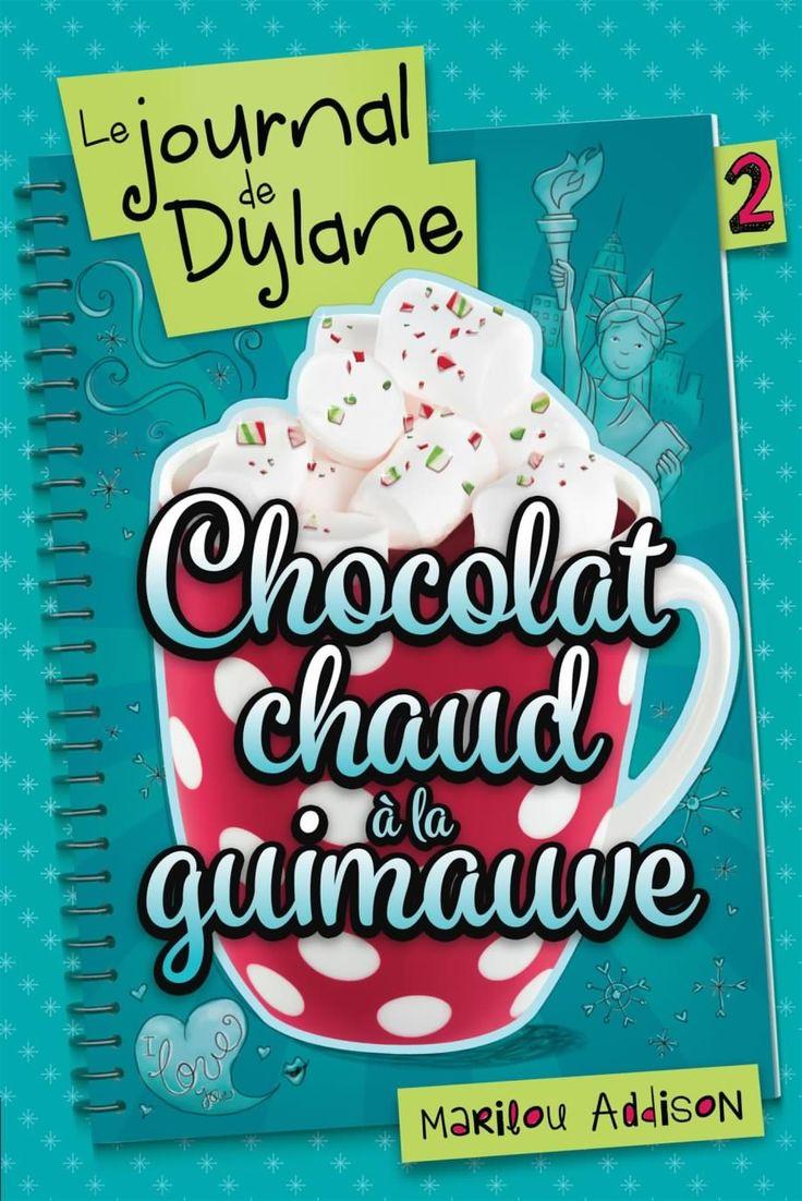 Le journal de Dylane Tome 2. Chocolat chaud à la guimauve, livre jeunesse de Marilou Addison.