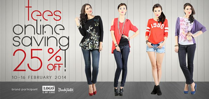 Get 25% discount for all tees Bodytalk only online store www.bodytalk.co.id till 16 FEB 2014