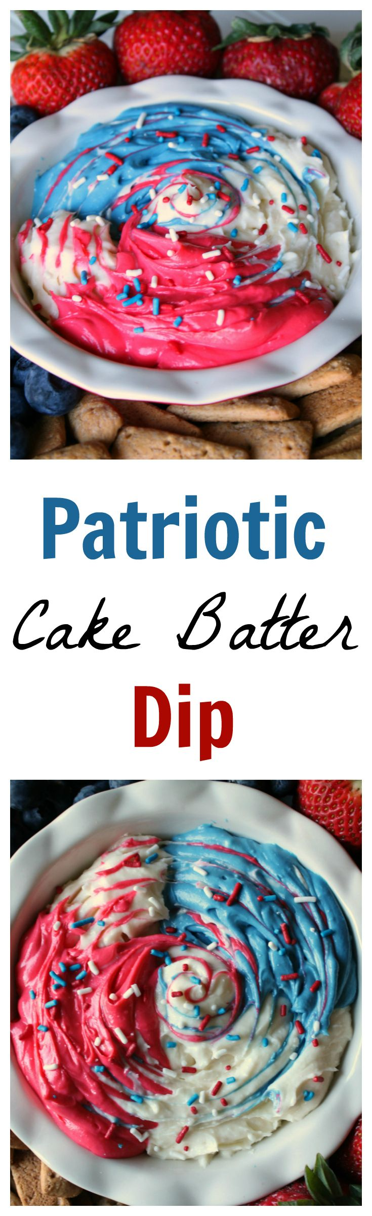 Patriotic Cake Batter Dip – A super simple dip perfect for patriotic holidays! Great for a party and it tastes fantastic!