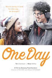 One Day (2016)  Drama, Romance  7.9  This is a story about an IT worker called Denchai who doesn't get along with his co-workers well.He falls in love with one of his co-worker who he thought was different from others called ... See full summary »