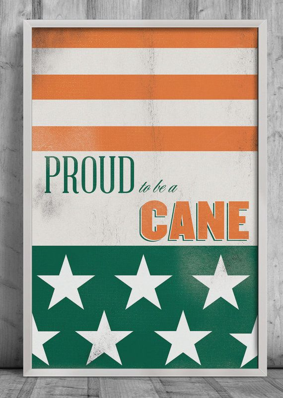 University of Miami Proud to be a Cane Poster by MaddieNdesigns, $18.00