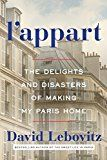 L'Appart: The Delights and Disasters of Making My Paris Home by David Lebovitz (Author) #Kindle US #NewRelease #Travel #eBook #ad