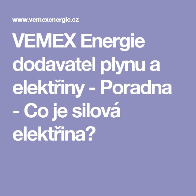 VEMEX Energie dodavatel plynu a elektřiny - Poradna - Co je silová elektřina?