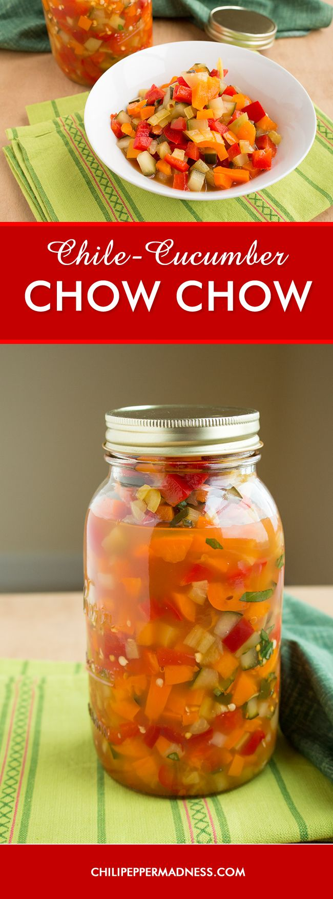 Chile-Cucumber Chow Chow - Chow Chow is a quick pickled relish made with a combination of vegetables. Our version includes a mixture of bell and banana peppers along with fresh cucumber and basil. We're ready for Spring!