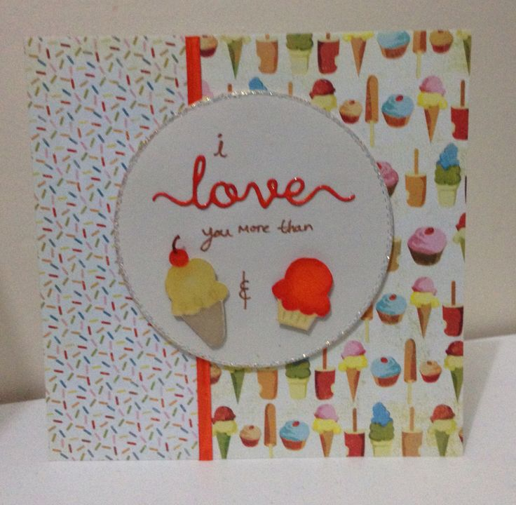 Love you more than ice cream and cake card. Made using Basic Gray paper, clearly besotted die and doddle bug stamp set.