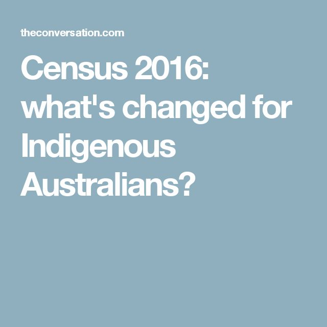 Census 2016: what's changed for Indigenous Australians?