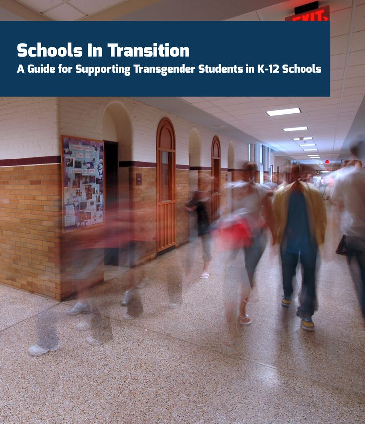 Schools In Transition: A Guide for Supporting Transgender Students in K-12 Schools