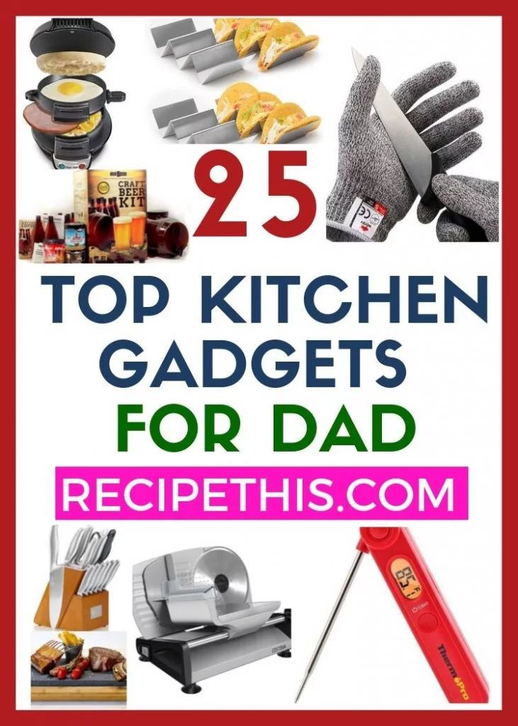 Top 25 Best Kitchen Gadgets For Dad Gadgets For Dad Cool