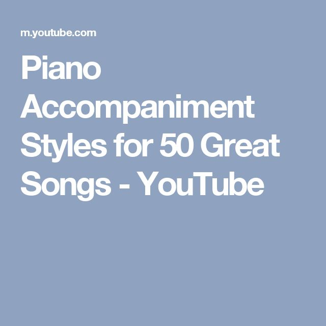 Piano Accompaniment Styles for 50 Great Songs - YouTube