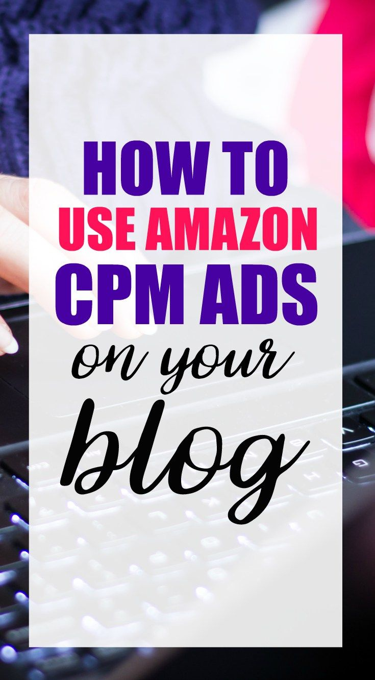 How to use Amazon CPM ads on your blog or website.