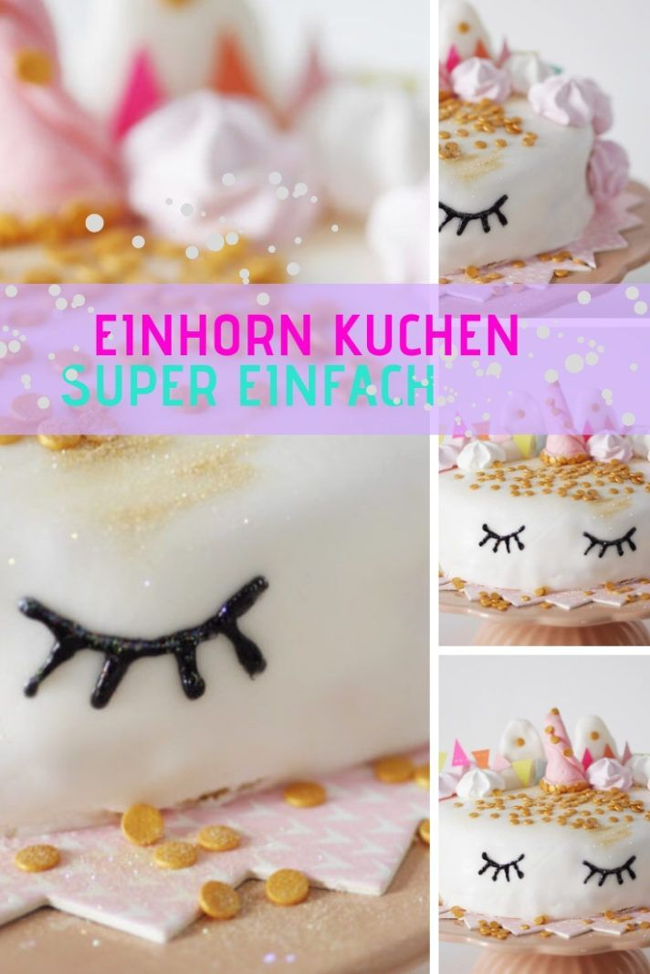 Einhorntorte Backen Einfaches Rezept Kuchen Rezepte Pinterest