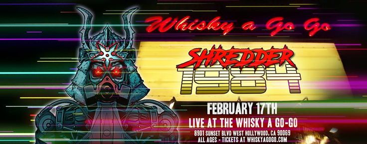 Shredder 1984 flyer for Whisky A Go Go on Sunset Boulevard    #shredder1984 #synthwave #retrowave #darkwave #live #losangeles #usa #tour  #Repin by https://www.kensington-bespoke.uk - Bringing the #chic and #style of #Kensington High Street direct to your home.