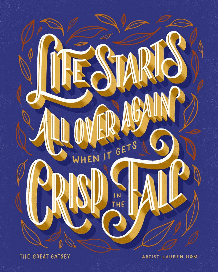 """""""Life Starts All Over Again When it Gets Crisp in the Fall"""" Featuring: The Great Gatsby; Art by: Lauren Hom #fontspiration"""