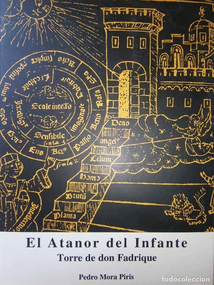 EL ATANOR DEL INFANTE TORRE DE DON FADRIQUE PEDRO MORA PIRIS 2001 (Libros de Segunda Mano - Historia Moderna)