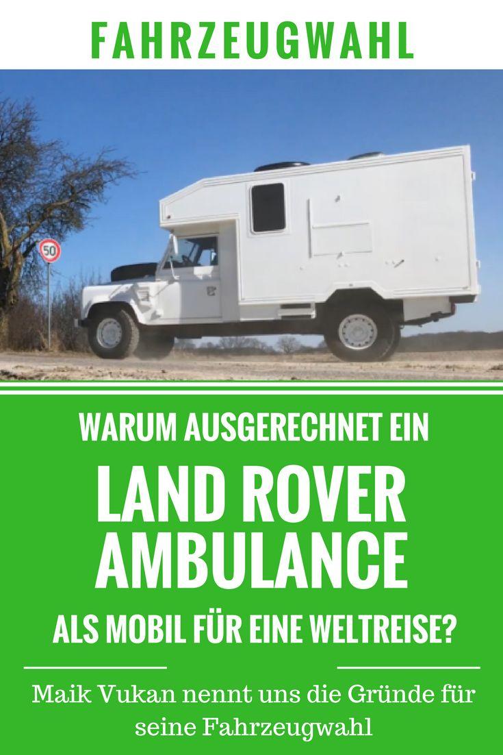 """Land Rover Defender Ambulance als Camper für eine Weltreise? Maik von """"A World Full Of Stories"""" erklärt uns die Gründe seiner Fahrzeugwahl"""