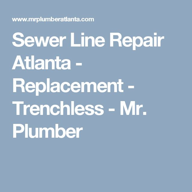 Sewer Line Repair Atlanta - Replacement - Trenchless - Mr. Plumber