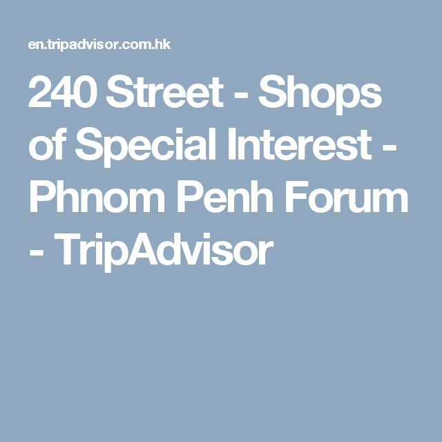 240 Street - Shops of Special Interest - Phnom Penh Forum - TripAdvisor