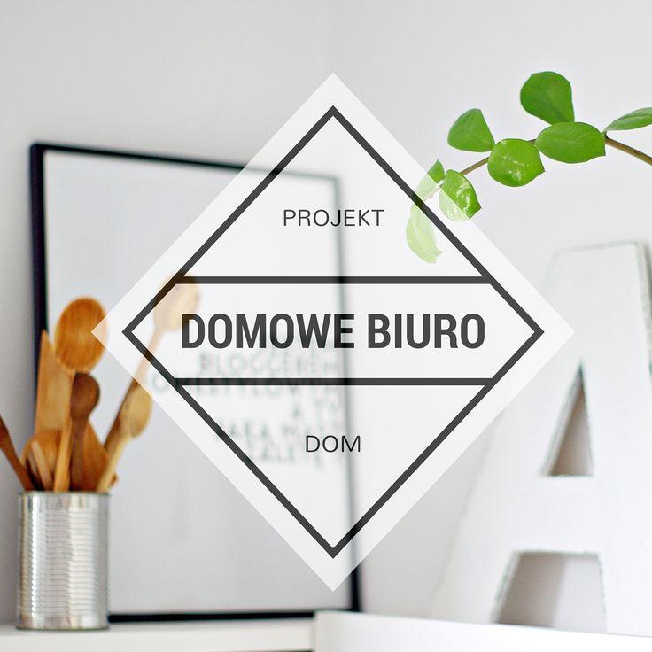 PROJEKT DOM - NOWE DOMOWE BIURO W JEDEN DZIEŃ