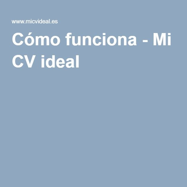 Cómo funciona - Mi CV ideal