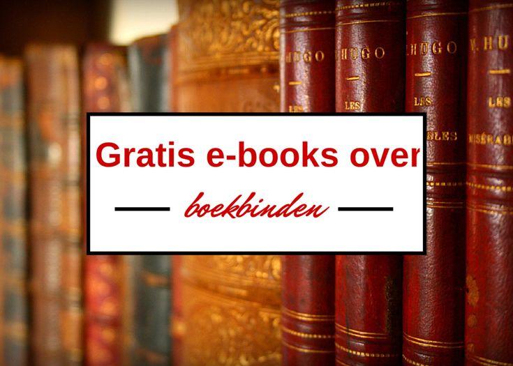 Gratis e-books over boekbinden. Kan  je deze lijst aanvullen? Reageer dan met een link naar de website waar het boek te vinden is.