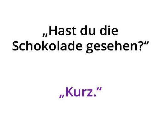 Hast Du die Schokolade gesehen?